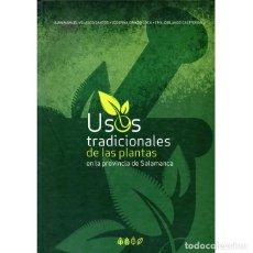 Livres: USOS TRADICIONALES DE LAS PLANTAS EN LA PROVINCIA DE SALAMANCA. VVAA. Lote 245783105
