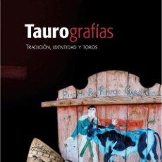 Libros: TAUROGRAFÍAS. TRADICIÓN, IDENTIDAD Y TOROS. JUAN FRANCISCO BLANCO GONZÁLEZ. ANTONIO LEONARDO PLATÓN.. Lote 245783110
