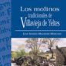 Libros: LOS MOLINOS TRADICIONALES DE VILLAVIEJA DE YELTES, JUAN ANDRÉS MOLINERO MERCHÁN. Lote 245783160