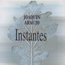 Libros: INSTANTES. JOAQUÍN ARAUJO. Lote 246514975