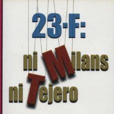Livros: 23-F: NI MILANS NI TEJERO. EL INFORME QUE SE OCULTÓ. JUAN ALBERTO PEROTE. 2001. NUEVO.. Lote 247489330