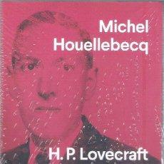 Livros: H. P. LOVECRAFT CONTRA EL MUNDO , CONTRA LA VIDA , MICHEL HOUELLEBECQ. Lote 248255340
