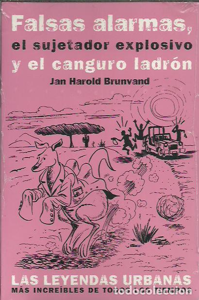 JAN HAROLD BRUNVAND-FALSAS ALARMAS,EL SUJETADOR EXPLOSIVO Y EL CANGURO LADRON.ALBA.2009.SELLADO. (Libros Nuevos - Literatura - Ensayo)