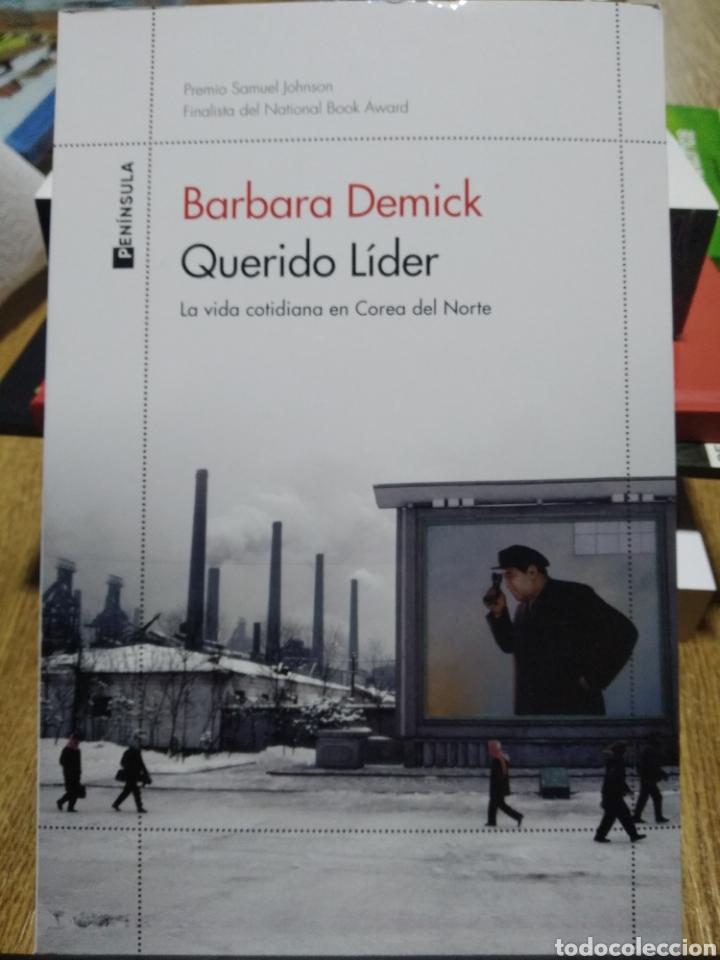 QUERIDO LÍDER LA VIDA COTIDIANA EN COREA DEL NORTE BARBARA DEMICK (Libros Nuevos - Literatura - Ensayo)