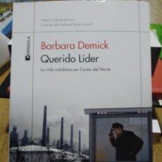 Libros: QUERIDO LÍDER LA VIDA COTIDIANA EN COREA DEL NORTE BARBARA DEMICK. Lote 249009510