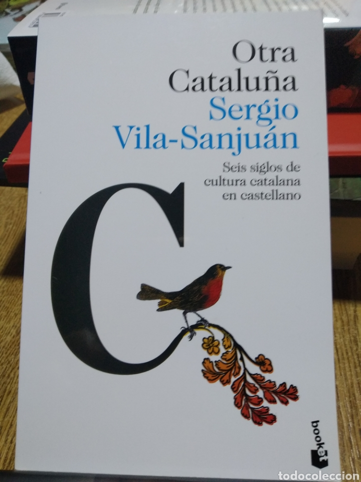OTRA CATALUÑA SEIS SIGLOS DE CULTURA CATALANA EN CASTELLANO. VILA-SANJUÁN. (Libros Nuevos - Literatura - Ensayo)