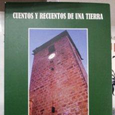 Livros: CUENTOS Y RECUENTOS DE UNA TIERRA. SIERRA DE SEGURA. Lote 251973625
