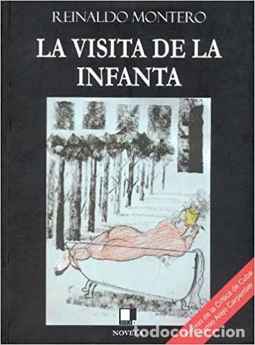 LA VISITA DE LA INFANTA. REINALDO MONTERO (Libros Nuevos - Literatura - Ensayo)