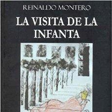 Libros: LA VISITA DE LA INFANTA. REINALDO MONTERO. Lote 252748040