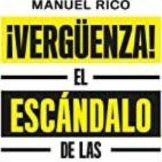 Libros: ¡VERGÜENZA! EL ESCÁNDALO DE LAS RESIDENCIAS MANUEL RICO. Lote 253219260