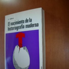 Libros: EL NACIMIENTO DE LA HISTORIOGRAFÍA MODERNA / G. LEFEBVRE. Lote 253350760