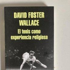 Libros: EL TENIS COMO EXPERIENCIA RELIGIOSA - DAVID FOSTER WALLACE. Lote 253919320