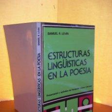 Libros: ESTRUCTURAS LINGÜÍSTICAS EN LA POESÍA / SAQMUEL R. LEVIN. Lote 254008420
