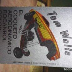 Libros: WOLFE TOM.EL COQUETO AERODINAMICO ROCANROL COLOR CARAMELO DE RON.. Lote 254194915