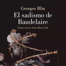 Libros: EL SADISMO DE BAUDELAIRE. GEORGES BLIN. -NUEVO. Lote 254325400
