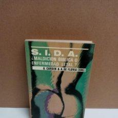 Libros: A. CARDIN & A DE FLUVIA - SIDA ¿MALDICIÓN BÍBLICA O ENFERMEDAD LETAL?. Lote 254952050