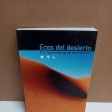Libros: JUAN ECHANOVE - ECOS DEL DESIERTO EL ORIGEN HISTORICO DEL MONOTEISMO. Lote 254952535