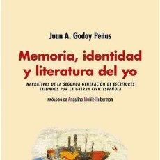 Libros: MEMORIA, IDENTIDAD Y LITERATURA DEL YO. JUAN A. GODOY PEÑAS.-NUEVO. Lote 259936955