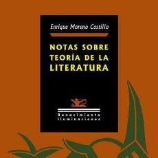 Libros: NOTAS SOBRE TEORÍA DE LA LITERATURA.ENRIQUE MORENO CASTILLO. -NUEVO. Lote 260285095