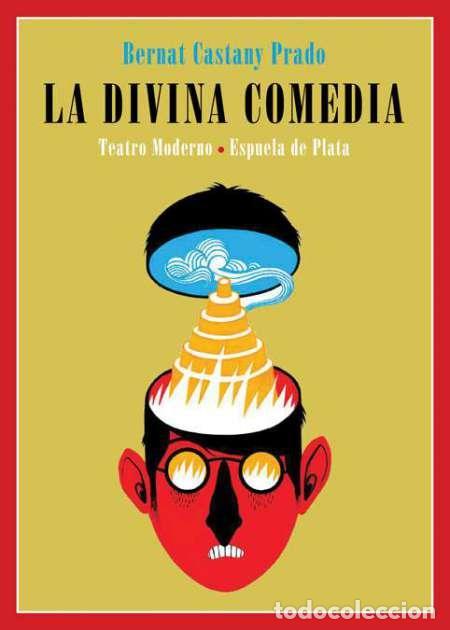 LA DIVINA COMEDIA. BERNAT CASTANY PRADO -NUEVO (Libros Nuevos - Literatura - Ensayo)