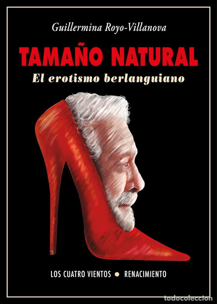 TAMAÑO NATURAL. EL EROTISMO BERLANGUIANO. GUILLERMINA ROYO-VILLANOVA. - NUEVO (Libros Nuevos - Literatura - Ensayo)