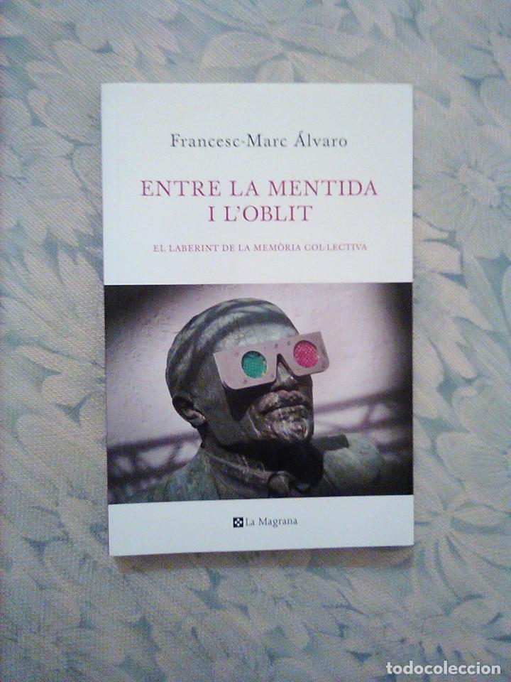 8 - FRANCESC-MARC ÀLVARO - ENTRE LA MENTIDA I L'OBLIT. EL LABERINT DE LA MEMÒIA COL·LECTVA . (Libros Nuevos - Literatura - Ensayo)
