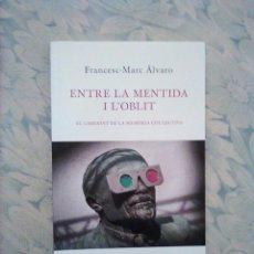 Libros: 8 - FRANCESC-MARC ÀLVARO - ENTRE LA MENTIDA I L'OBLIT. EL LABERINT DE LA MEMÒIA COL·LECTVA .. Lote 242209600