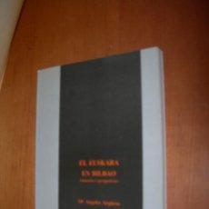 Libros: EL EUSKERA EN BILBAO ( SITUACIÓN Y PERSPECTIVAS ) / Mª ÁNGELES ARGÜESO. Lote 263161890