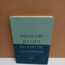Libros: FRANÇOIS JULLIEN - ELOGIO DE LO INSIPIDO - SIRUELA. Lote 263228375