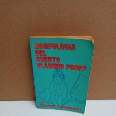 Libros: VLADIMIR PROPP - MORFOLOGÍA DEL CUENTO - EDITORIAL FUNDAMENTOS. Lote 263233680