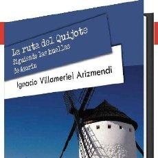 Libros: LA RUTA DEL QUIJOTE. SIGUIENDO LA HUELLA DE AZORÍN (I. VILLAMERIEL ARIZMENDI) EUNSA 2021. Lote 263280555