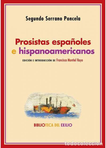 PROSISTAS ESPAÑOLES E HISPANOAMERICANOS.SEGUNDO SERRANO PONCELA.- NUEVO (Libros Nuevos - Literatura - Ensayo)