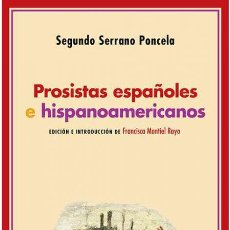 Libros: PROSISTAS ESPAÑOLES E HISPANOAMERICANOS.SEGUNDO SERRANO PONCELA.- NUEVO. Lote 264801604