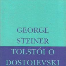 Libros: TOLSTOI O DOSTOIEVSKI / GEORGE STEINER.. Lote 296564643