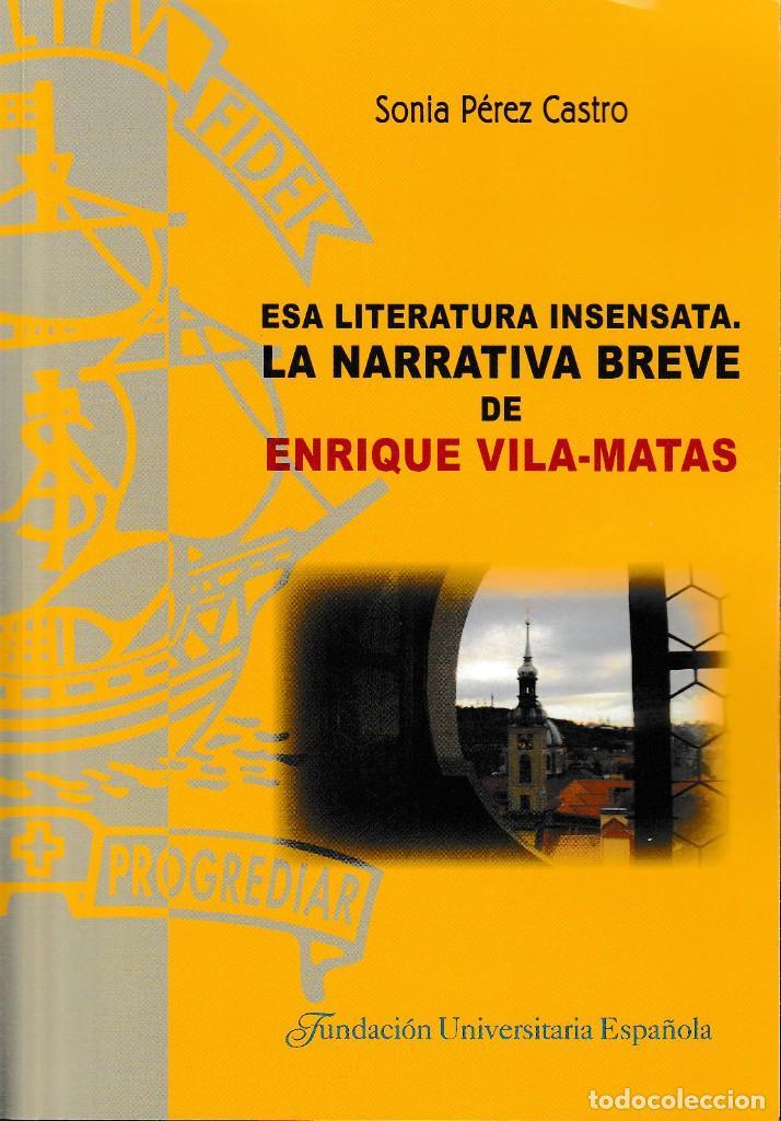 ESA LITERATURA INSENSATA. LA NARRATIVA BREVE DE ENRIQUE VILA-MATAS (SONIA PÉREZ CASTRO) F.U.E. 2021 (Libros Nuevos - Literatura - Ensayo)