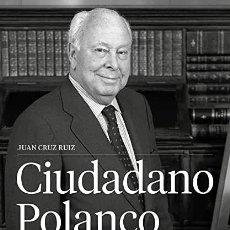 Libros: CIUDADANO POLANCO JUAN CRUZ RUIZ. Lote 268768859