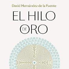 Libros: EL HILO DE ORO DAVID HERNANDEZ DE LA FUENTE. Lote 268769319