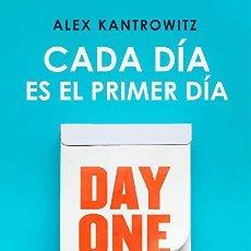 Libros: CADA DIA ES EL PRIMER DIA ALEX KANTROWITZ. Lote 268769499