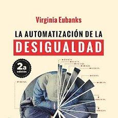 Libros: LA AUTOMIZACION DE LA DESIGUALDAD VIRGINIA EUBANKS. Lote 268769774