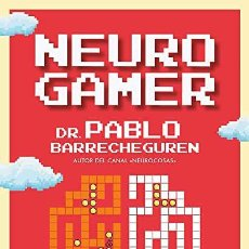 Libros: NEURO GAMER DR. PABLO BARRECHEGUREN. Lote 268770094