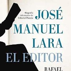 Libros: JOSÉ MANUEL LARA. EL EDITOR RAFAEL ABELLA. Lote 268776569