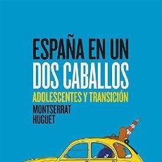Libros: ESPAÑA EN UN DOS CABALLOS MONTSERRAT HUGUET. Lote 268776899