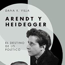 Libros: ARENDT Y HEIDEGGER DANA R. VILLA. Lote 268777229