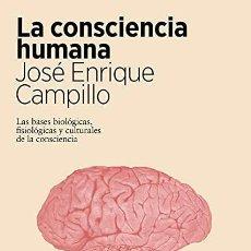 Libros: LA CONSCIENCIA HUMANA JOSÉ ENRIQUE CAMPILLO. Lote 268777299