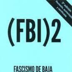 Libros: FASCISMO DE BAJA INTENSIDAD 2 ANTONIO MÉNDEZ RUBIO. Lote 269290238