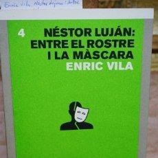 Libros: VILA ENRIC NESTOR LUJAN ENTRE EL ROSTRE I LA MASCARA.. Lote 269772108