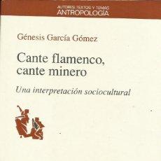 Libros: CANTE FLAMENCO, CANTE MINERO / GÉNESIS GARCÍA GÓMEZ.. Lote 269960418