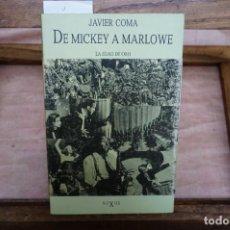 Libros: COMA JAVIER. DE MICKEY A MARLOWE. LA EDAD DE ORO.. Lote 271106043