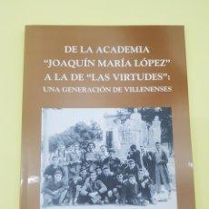 Libros: DE LA ACADEMIA DE JOAQUÍN MARÍA LOPEZ A LA DE LAS VIRTUDES, FERNANDO COSTA VIDAL, 2001. Lote 271387593