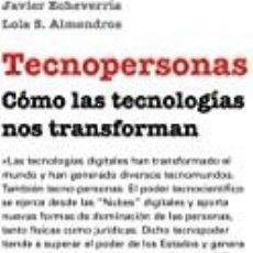Libros: TECNOPERSONAS. CÓMO LAS TECNOLOGÍAS NOS TRANSFORMAN JAVIER ECHEVERRÍA. Lote 271515053